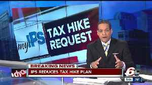 News video: IPS reduces tax hike proposal by millions of dollars