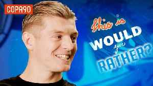 News video: Would You Rather With Toni Kroos #LoveitLiveit with Pepsi Max