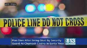 News video: Man, 37, Fatally Shot By Security Guard At California Casino