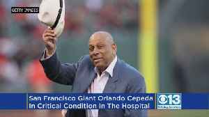 SF Giants Great Orlando Cepeda Hospitalized, In Critical Condition