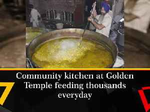 News video: Community kitchen at Golden Temple feeding thousands everyday
