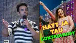 News video: 'Hatt Ja Tau' song CONTROVERSY | Pulkit clears the air