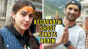 News video: After Tantrums Sara Ali Khan's Kedarnath Is Back On Track | Kedarnath FULL MOVIE Shoot Starts Again
