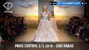 News video: Paris Couture Fashion Week Spring/Summer 2018 - Ziad Nakad  | FashionTV | FTV