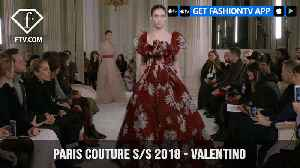 News video: Paris Couture Fashion Week Spring/Summer 2018 - First Look - Valentino | FashionTV | FTV