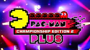News video: Pac-Man Championship Edition 2 Plus - Switch Launch Trailer