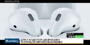 News video: Apple Said to Plan Upgrade to AirPod Headphones