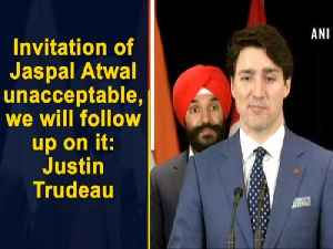 Invitation of Jaspal Atwal unacceptable, we will follow up on it: Justin Trudeau