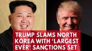 News video: President Trump Slams North Korea With 'Largest Ever' Sanctions Package