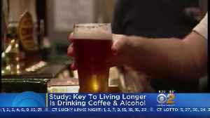News video: Key To Living Longer Is Drinking Coffee & Booze, Study Says