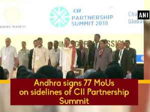 News video: Andhra signs 77 MoUs on sidelines of CII Partnership Summit
