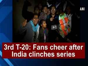 News video: 3rd T-20: Fans cheer after India clinches series
