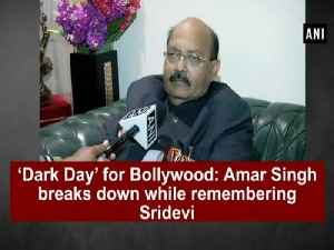 News video: 'Dark Day' for Bollywood: Amar Singh breaks down while remembering Sridevi