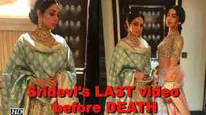 News video: Watch the LAST video of Sridevi before her DEATH
