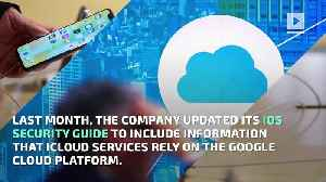 News video: Apple Admits it Uses Google's Cloud for iCloud