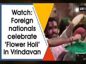 News video: Watch: Foreign nationals celebrate 'Flower Holi' in Vrindavan