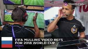 News video: FIFA likely to use Video Assistant Referees in 2018 World Cup