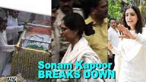 News video: Sonam Kapoor gets ANGRY, thereafter BREAKS DOWN
