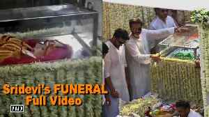 News video: Full Video of Sridevi's FUNERAL with Family