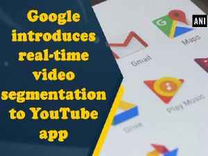 News video: Google introduces real-time video segmentation to YouTube app