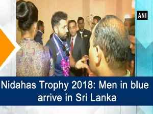 News video: Nidahas Trophy 2018: Men in blue arrive in Sri Lanka