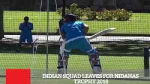 News video: Indian Squad Leaves For Nidahas Trophy 2018