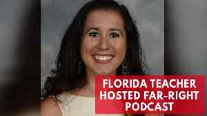 News video: Florida Teacher Removed From School After White Nationalist Podcast Discovered