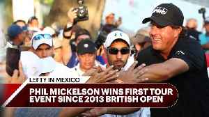News video: Mickelson picks up first tour win since 2013