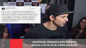 News video: Hrithik Wishes Students Good Luck For CBSE Exams