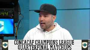 News video: Which MLS Teams Can Make It Through The CONCACAF Champions League Quarterfinals?