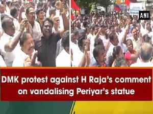 DMK protest against H Raja's comment on vandalising Periyar's statue [Video]