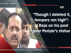 """Though I deleted it, tempers ran high"": H Raja on his post over Periyar's statue [Video]"