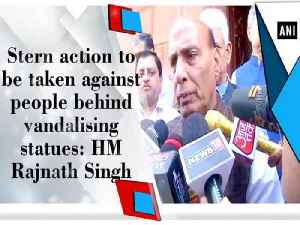 Stern action to be taken against people behind vandalising statues: HM Rajnath Singh [Video]