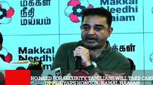 News video: No Need For Security, Tamilians Will Take Care Of Periyar's Honour : Kamal Haasan