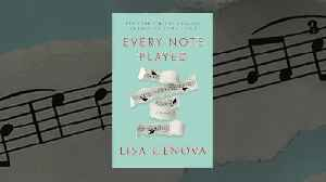 News video: Lisa Genova Talks Inspiration for EVERY NOTE PLAYED