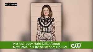 News video: Lucy Hale On Her Decision To Star In 'Life Sentence'