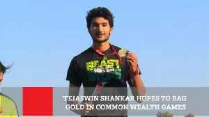 Tejaswin Shankar Hopes To Bag Gold In Common Wealth Games [Video]
