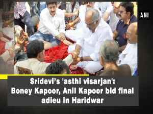 News video: Sridevi's 'asthi visarjan': Boney Kapoor, Anil Kapoor bid final adieu in Haridwar