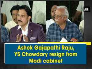 News video: Ashok Gajapathi Raju, YS Chowdary resign from Modi cabinet