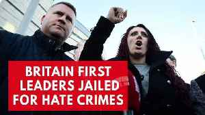 News video: Britain First Leaders Who President Trump Retweeted Jailed For Hate Crimes