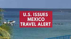 News video: U.S. Issues Mexico Travel Alert After Explosion On Ferry