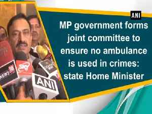 News video: MP government forms joint committee to ensure no ambulance is used in crimes: state Home Minister