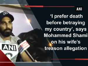 News video: 'I prefer death before betraying my country', says Mohammed Shami on his wife's treason allegation