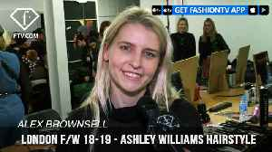 News video: London Fashion Week Fall/Winter 18-19 - Ashley Williams Hairstyle | FashionTV | FTV