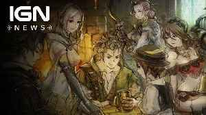 News video: Octopath Traveler Releasing July 13 With Slick Special Edition