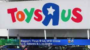 News video: Toys 'R' Us Shuttering All U.S. Stores, Possibly By Next Week