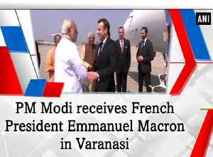 News video: PM Modi receives French President Emmanuel Macron in Varanasi