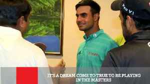 News video: It's A Dream Come To True To Be Playing In The Masters