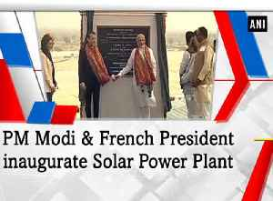News video: PM Modi & French President inaugurate Solar Power Plant