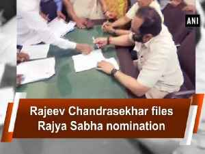 News video: Rajeev Chandrasekhar files Rajya Sabha nomination